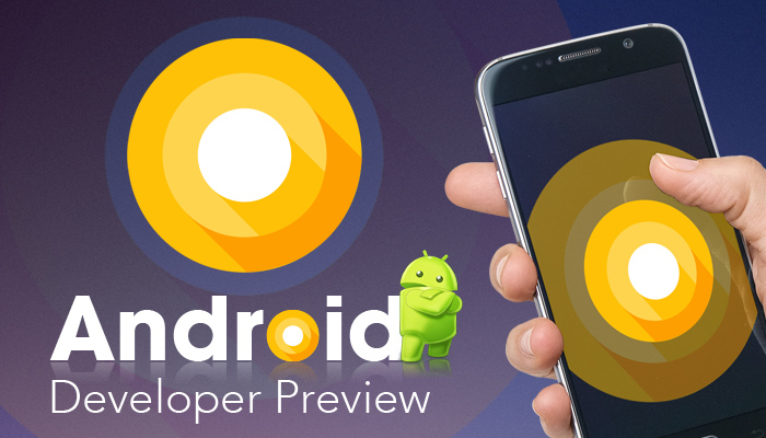 Android O, Android O Features, Android O Developers, Hire Android O Developer, Android O Operating System, Latest updates in Android O