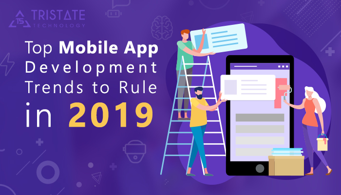 Top Mobile App Development Trends for 2019