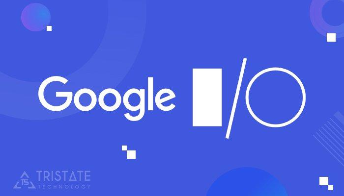 Google I/O 2019: 10 Highlights for Mobile App Development