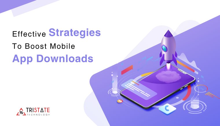 Effective Strategies to Boost Mobile App Downloads